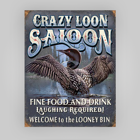 """Crazy Loon"" Tin Sign"