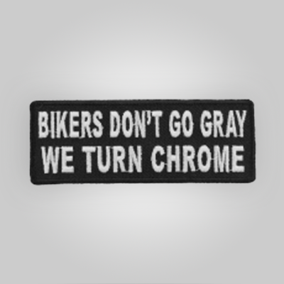 Bikers Don't Go Gray Patch