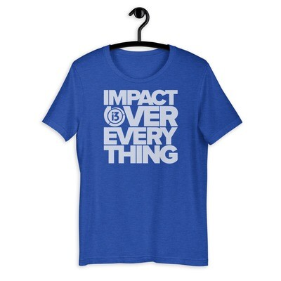 Impact Over Everything Premium Tee (Unisex)