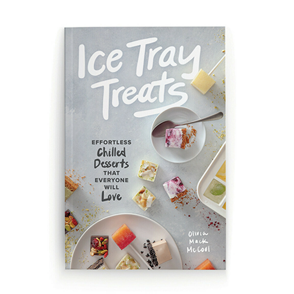 Ice Tray Treats Cookbook