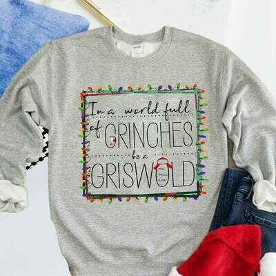 In a World Full of Grinches Be a Griswold Sweatshirt,Christmas family shirt,Christmas Shirt,Clark Griswold,Funny Christmas Shirt , Christmas Shirt, Christmas sweatshirt, christmas tee, merry christmas