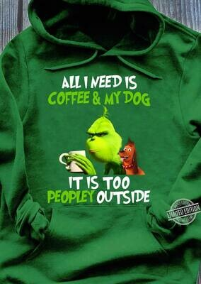 All I Need Is Coffee and My Dog It's Too Peopley Funny Graphic T-Shirt, All You Need Is Love And A Dog, Dog Lover, Animal Lover, Love Dog Shirt, Pet T-shirt, Dog Mom Shirt, Cute Dog Tee, Dog Shirt