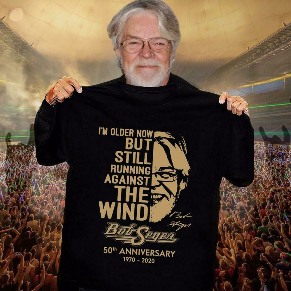 I'm Older Now But Still Running Against The Wind Bob Seger 50th Anniversary 1970 2020 The Silver Bullet Band Vintage Rock and Roll, Bob Seger lover, Bob Seger fans, rock band t shirt, Classic Rock