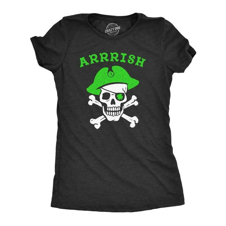 Pirate Shirt, St. Patricks Day Shirt Women, Cute St. Pattys Day Shirt, Funny St. Pats Shirt, Green Shamrock, Pirate Shirts, Arrrish Shirts