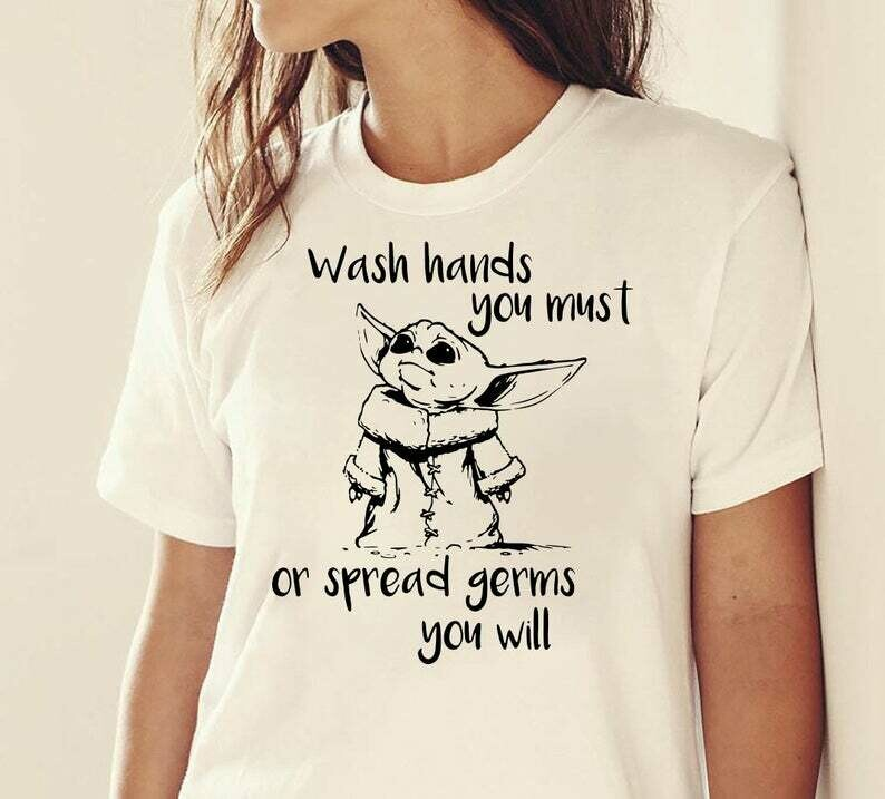 Baby Yoda wash hands you must or spread germs you will The Mandalorian with death Star Wars Movie T-Shirts