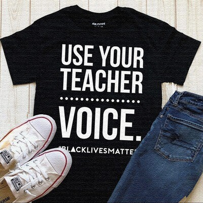 Use Your Teacher Voice Black Lives Matte shirt