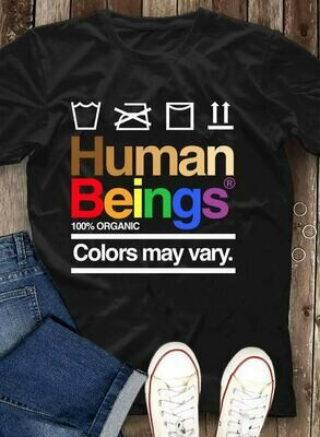 LGBT Human Beings 100 Organic Colors May Vary T-Shirt