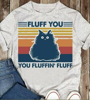CAT Fluff You Shirt