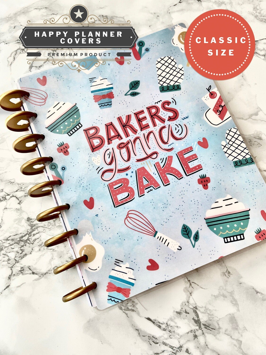 Bakers Gonna Bake Happy Planner Classic Size Cover | Cute Baking White Modern Recipe Journal