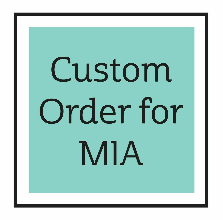 Custom Order for MIA