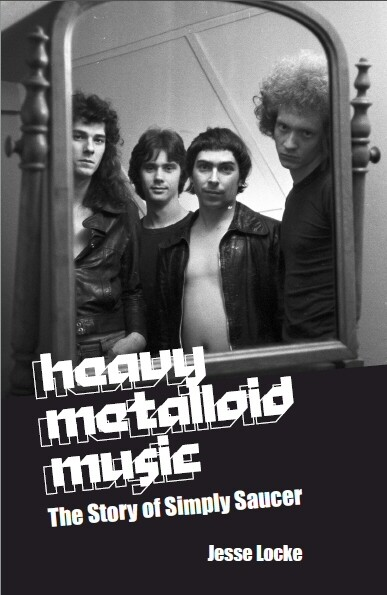 Heavy Metalloid Music: The Story of Simply Saucer