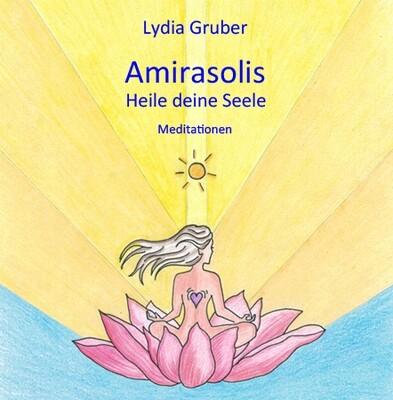 Amirasolis - CD 1 - Heile deine Seele