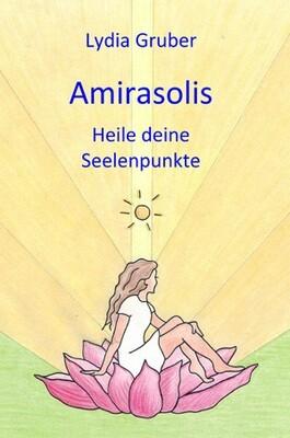 Amirasolis - Band 3 - Heile deine Seelenpunkte