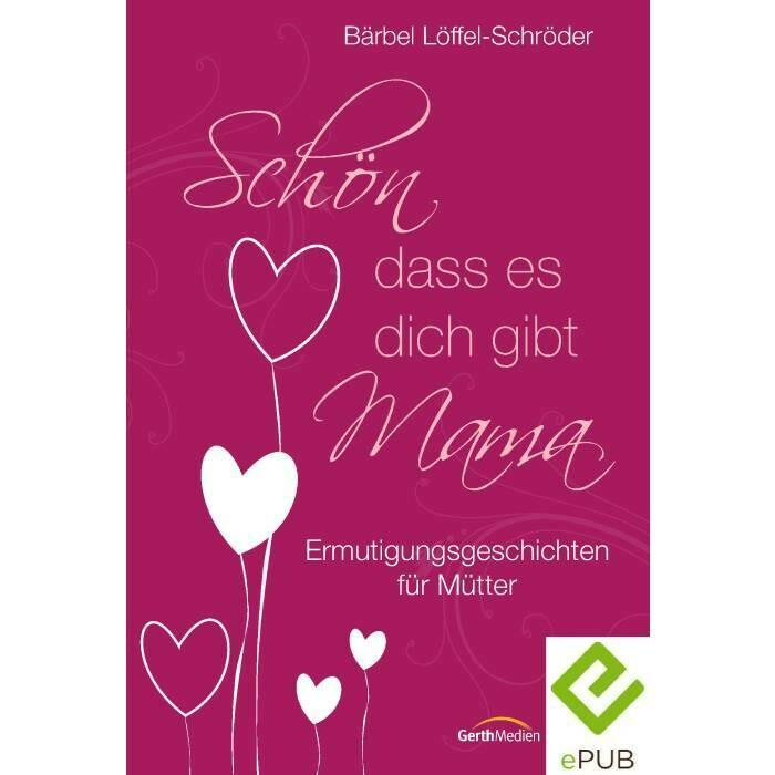 Schön, dass es dich gibt, Mama (eBook)