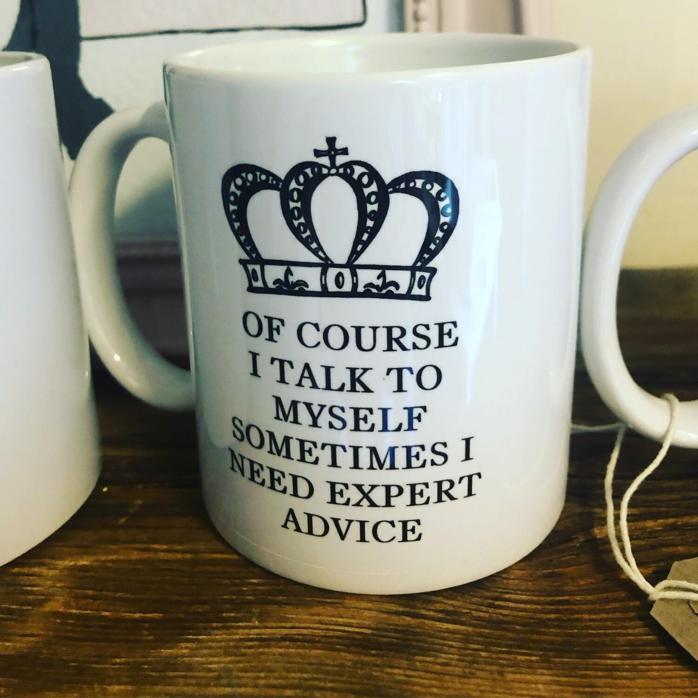 Of Course I talk To Myself Mug