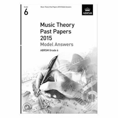ABRSM Music Theory Past Papers 2015: Model Answers Grade 6