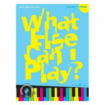What Else Can I Play? Piano Grade 1