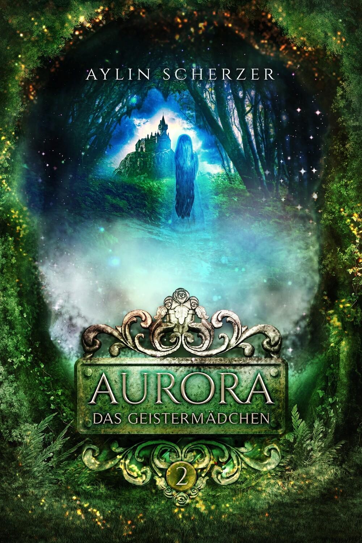 AURORA 2 – Das Geistermädchen
