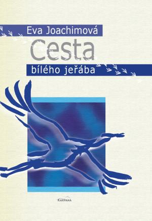 Cesta bílého jeřába: I. kniha, druhé vydání (2008)