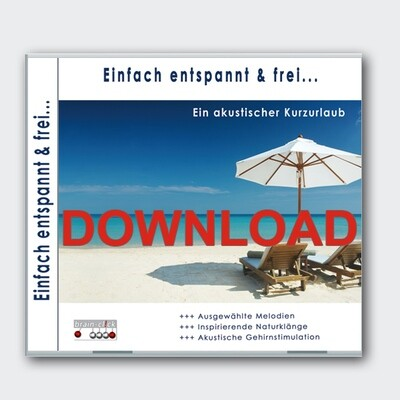 Einfach entspannt & frei [Download]