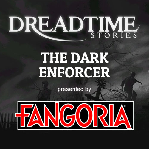 "Dreadtime Stories: ""The Dark Enforcer"" 00094"