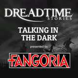 "Dreadtime Stories: ""Talking in the Dark"" 00097"