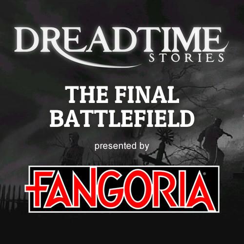 "Dreadtime Stories: ""The Final Battlefield"" 00098"
