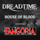 """Dreadtime Stories: """"House of Blood"""" 00101"""