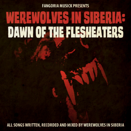 Fangoria Musick Presents: Werewolves in Siberia: Dawn of the Flesheaters 00115