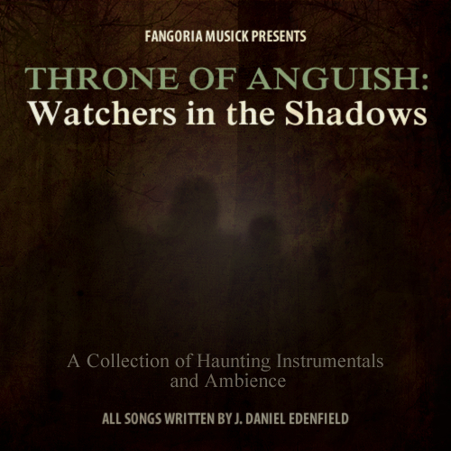 Fangoria Musick Presents: Throne of Anguish: Watchers in the Shadows 00116