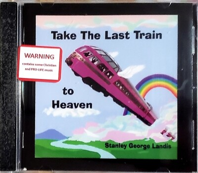 Take The Last Train To Heaven CD - FREE SHIPPING Americana Music by Stanley George Landis