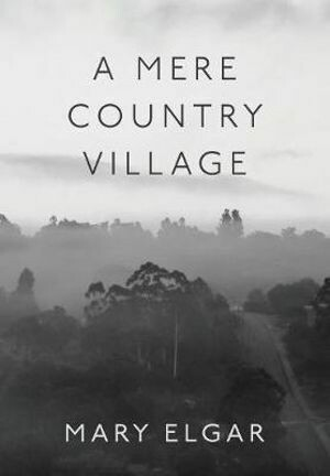 A Mere Country Village by Mary Elgar - EPUB