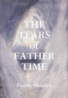 THE TEARS OF FATHER TIME (PAPERBACK)
