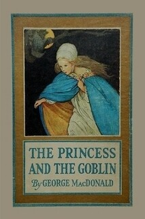 THE PRINCESS AND THE GOBLIN (PAPERBACK)