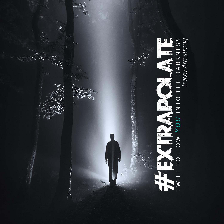"Extrapolate ""I Am Not Afraid of the Dark"""