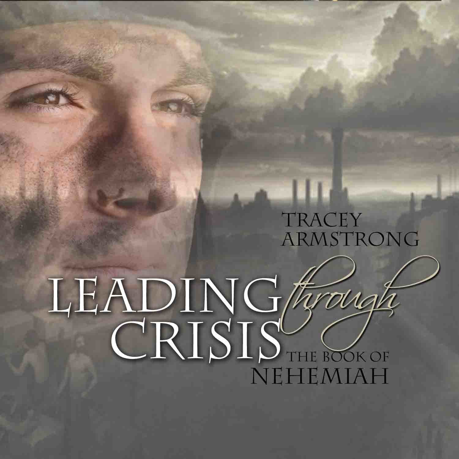 Leading Through Crisis (from the book of Nehemiah)