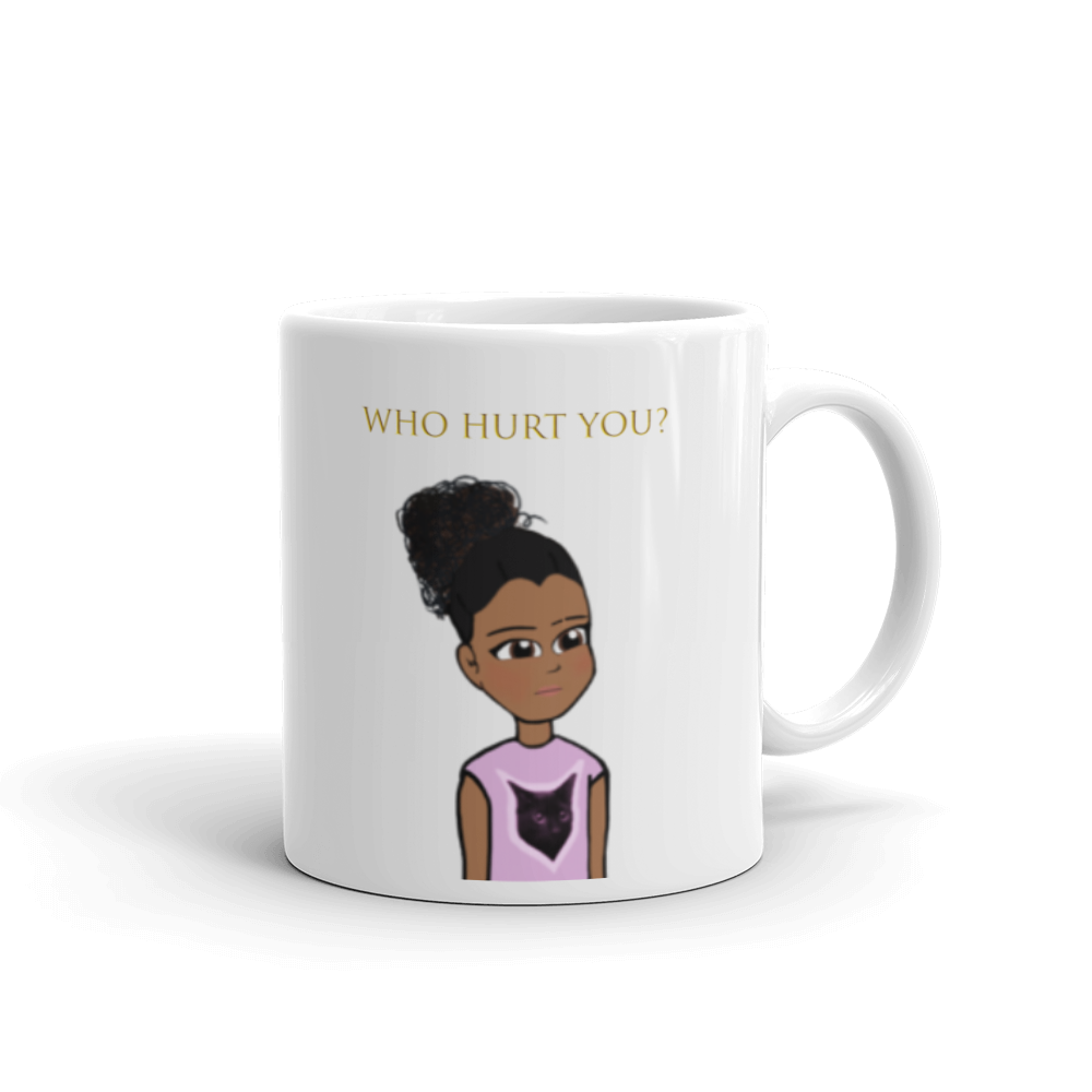 """Who Hurt You?"" - Mug"