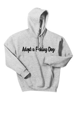Adopt a F*cking Dog (Hoodie)