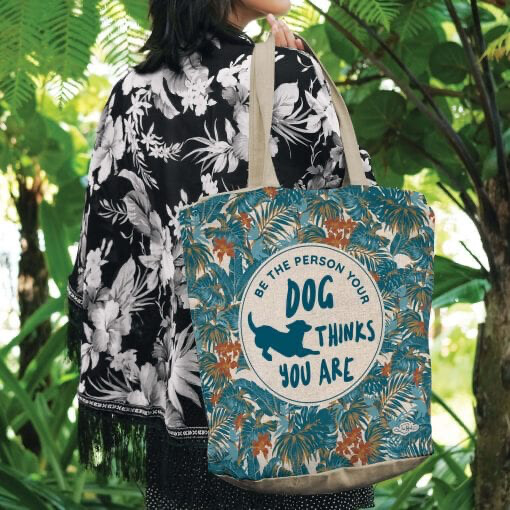Lisa Pollock Linen/Poly Shopping Tote - Be The Person Your Dog Thinks You Are