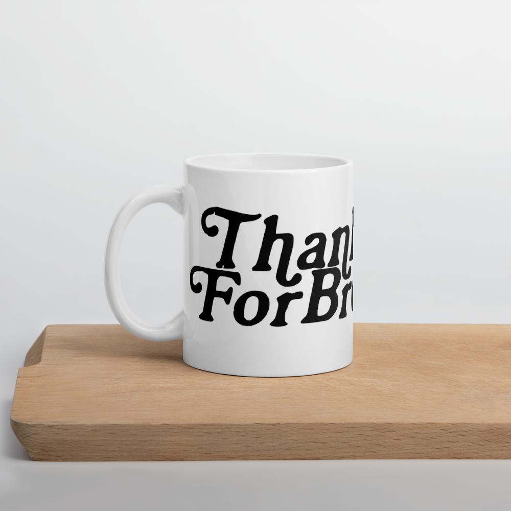 Thank You For Breathing! Mug
