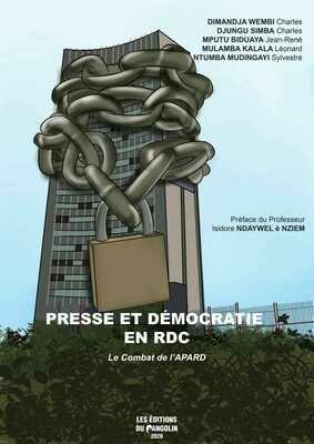 PRESSE ET DEMOCRATIE EN RDC-Le combat de l'APARD
