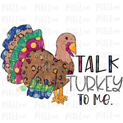 Talk Turkey to Me Watercolor Sublimation PNG | Hand Drawn Sublimation Design | Sublimation PNG | Digital Download | Printable Artwork | Art