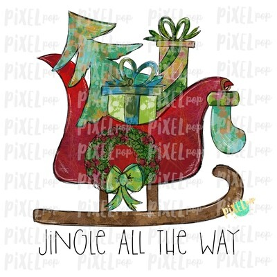 Distressed Sleigh Jingle All the Way Christmas Sublimation PNG | Reindeer Sleigh | Sleigh Watercolor Christmas Art | Digital Download | Printable Artwork