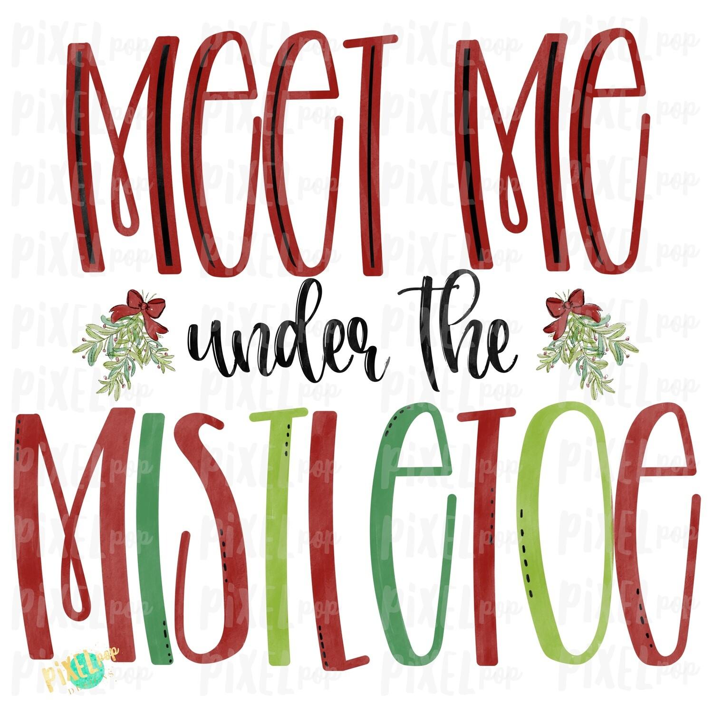 Meet Me Under the Mistletoe Hand Painted Digital Watercolor Sublimation PNG   Clip Art PNG   Digital Art   Printable Artwork   Christmas