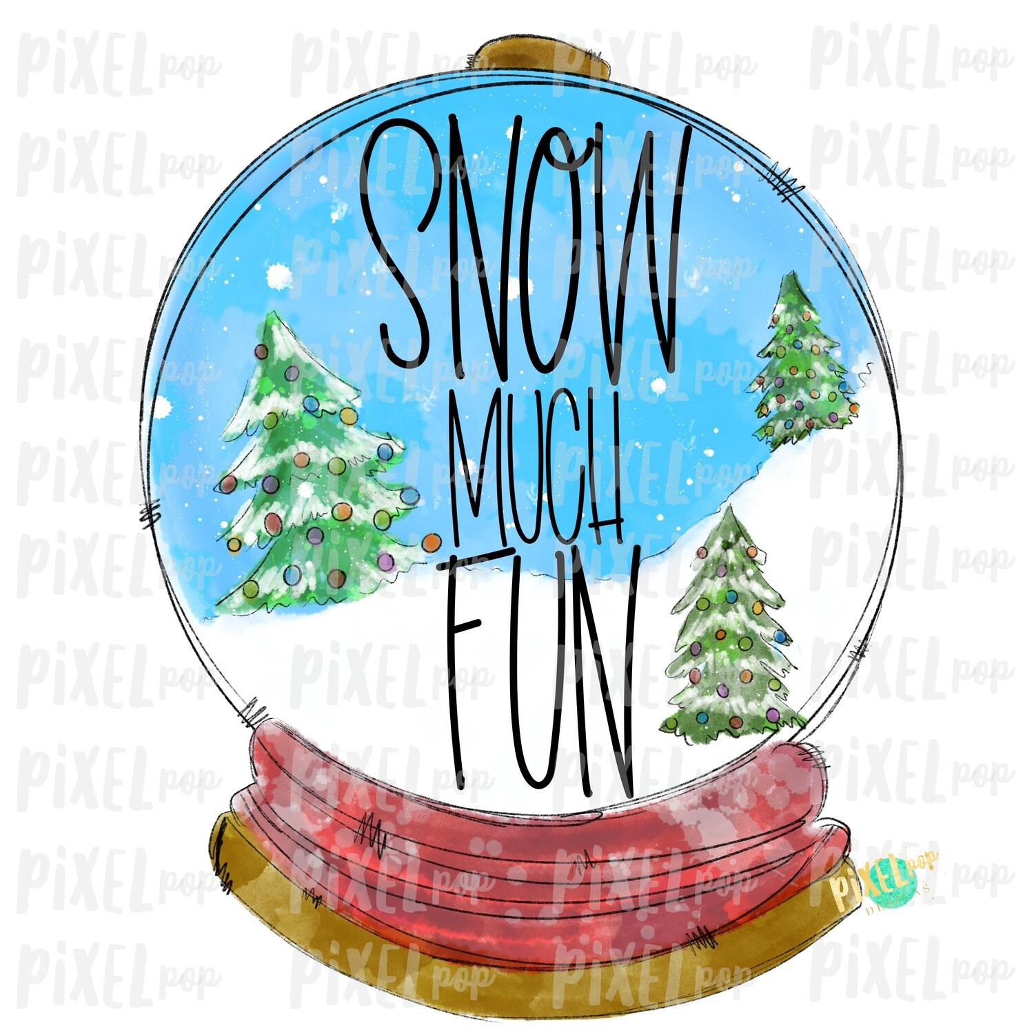 Snow Much Fun Winter Snow Globe Scene Watercolor Sublimation PNG   Hand Drawn Design   Sublimation PNG   Digital Download   Printable Art