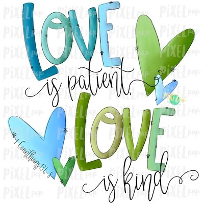 Love is Patient BLUE & GREEN Sublimation PNG | Love is Kind | Valentines Day Art | Bible Verse | Digital Download | Printable Art | Clip Art