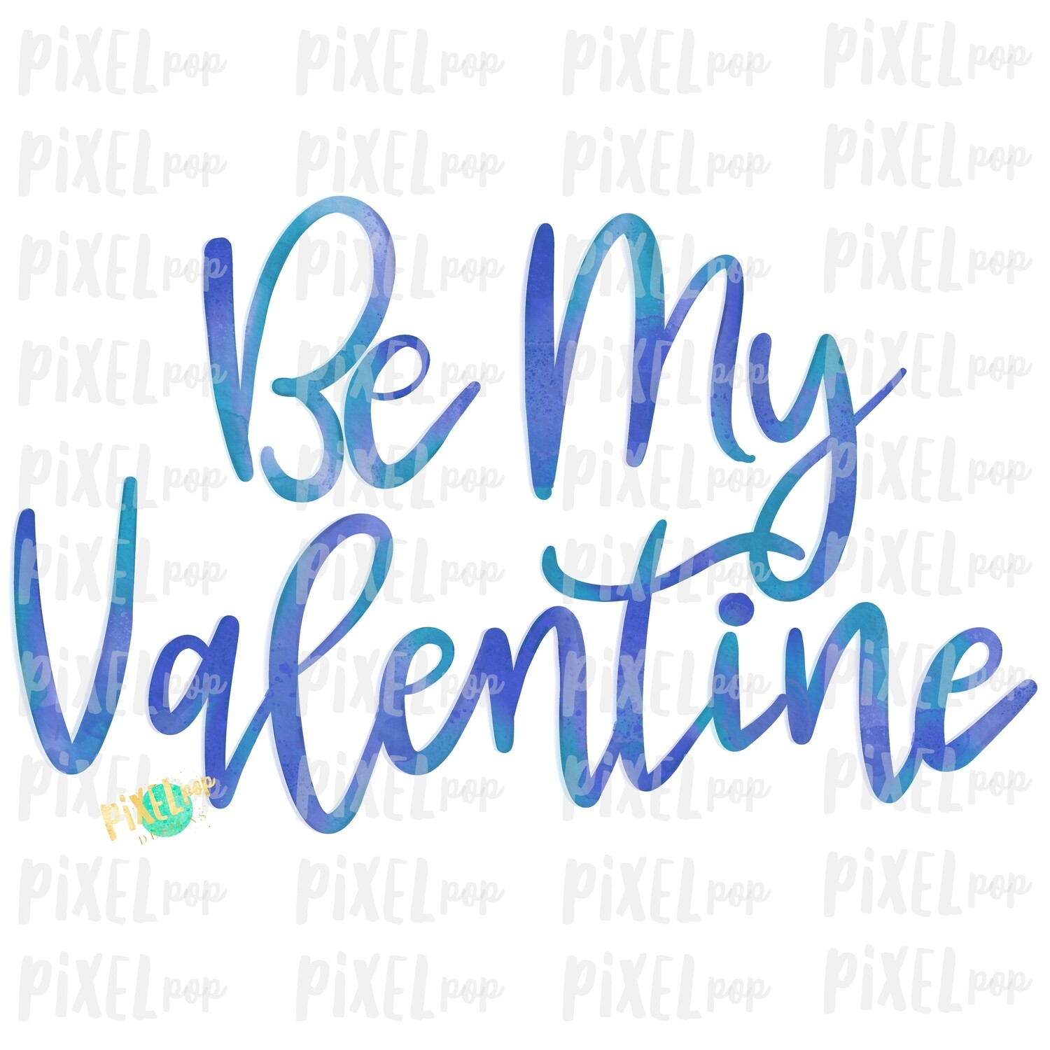 Be My Valentine in Blues Watercolor Sublimation PNG | Valentine Day Art | Printable Valentine | Digital Download | Printable Art | Clip Art