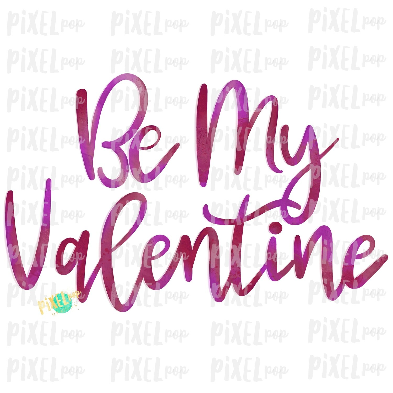Be My Valentine in Pinks Watercolor Sublimation PNG   Valentine Day Art   Printable Valentine   Digital Download   Printable Art   Clip Art
