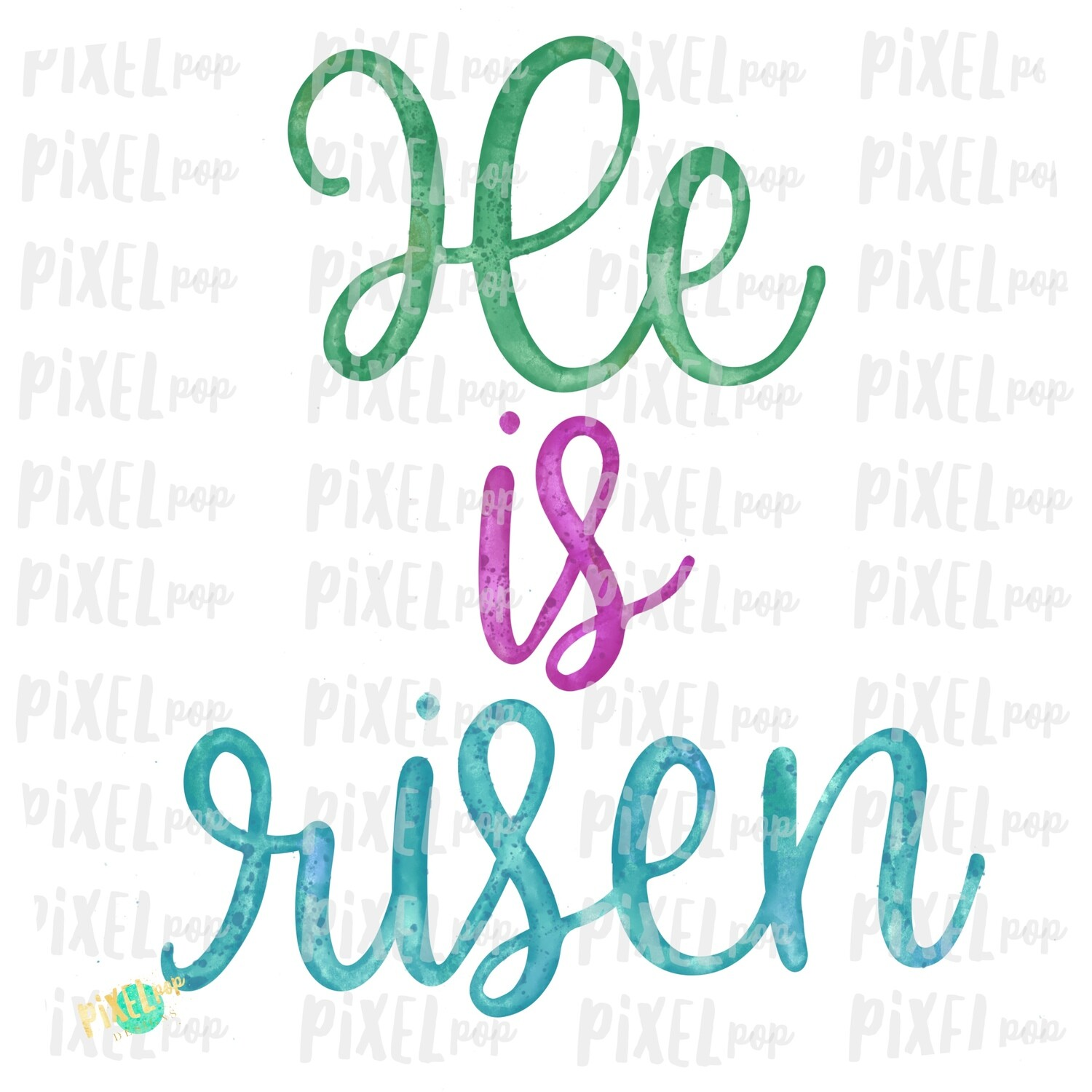 He is Risen Watercolor Script Sublimation PNG Design | Hand Drawn Painted Design | Sublimation PNG | Digital Download | Printable Artwork