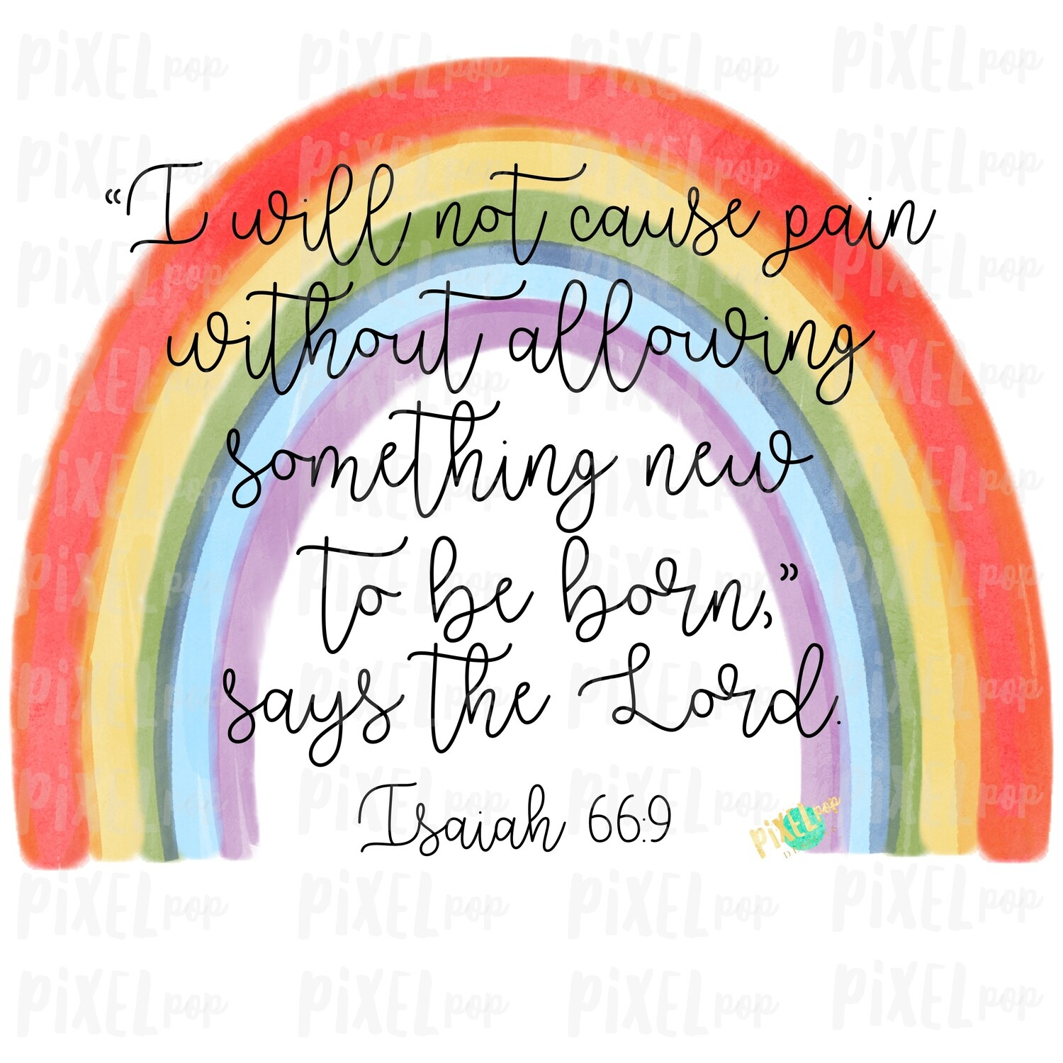Rainbow Watercolor Miscarriage Infant Pregnancy Loss Isaiah 66:9 Bible Verse Sublimation PNG | Hand Drawn | Sublimation | Digital Download